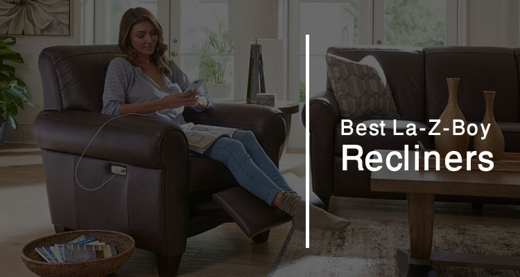 Best LaZy Boy Recliners Reviews